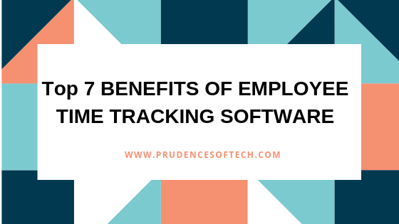 Top 7 benefits of employee time tracking software