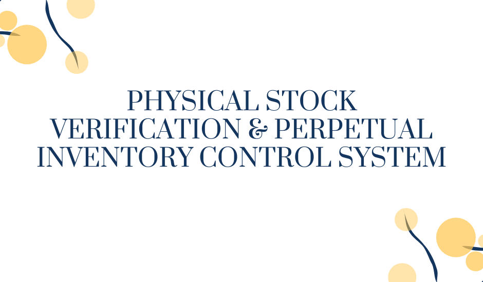 Physical Stock Verification & Perpetual Inventory Control System